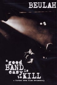 A Good Band is Easy to Kill 2005