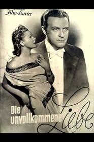 Die unvollkommene Liebe (1940)