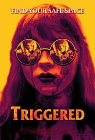 Triggered [2019]
