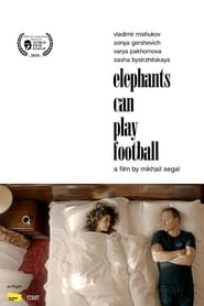 Elephants Can Play Football (2019)