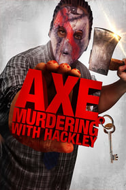 Axe Murdering with Hackley (2018)