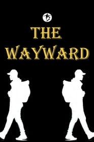 The Wayward - A Short Film