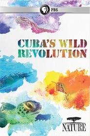 Cuba's Wild Revolution (2019)