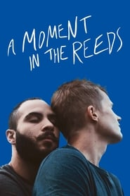 A Moment in the Reeds (2018)