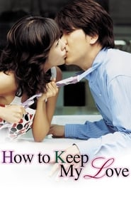 Poster How to Keep My Love 2004