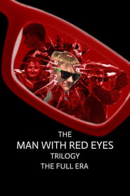 The Man with Red Eyes Trilogy: The Full Era (2020)
