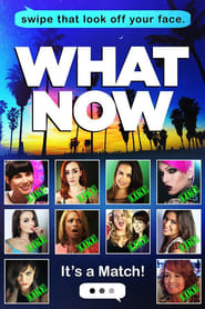 Watch What Now (2015) Fmovies
