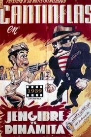 Cantinflas jengibre contra dinamita