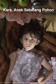 Kara, Anak Sebatang Pohon (2005) Zalukaj Online Cały Film Lektor PL