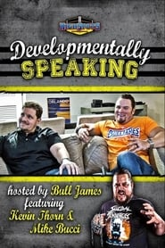 Developmentally Speaking With Mike Bucci & Kevin Thorn 2017