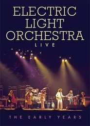 Electric Light Orchestra – Live The Early Years