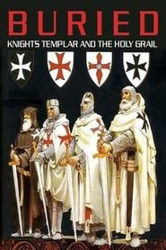 film simili a Buried: Knights Templar and the Holy Grail