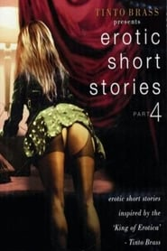 Tinto Brass Presents Erotic Short Stories: Part 4 – Improper Liaisons