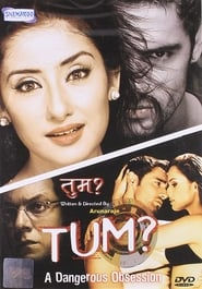 Tum: A Dangerous Obsession (2004)