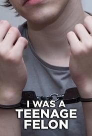 I Was A Teenage Felon 2020