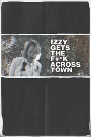 Poster for Izzy Gets the F*ck Across Town