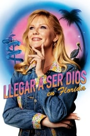 Llegar a ser Dios en Florida (2019) On Becoming a God in Central Florida