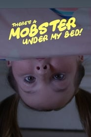 There's a Mobster Under My Bed! (2019)