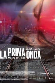 Watch La prima onda – Milano al tempo del Covid-19 (2020)
