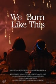 We Burn Like This (2021)