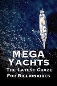 Mega Yachts: The Latest Craze For Billionaires