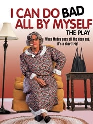 Tyler Perry's I Can Do Bad All By Myself (The Play)