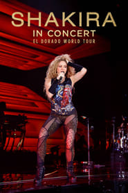 Watch Shakira in Concert: El Dorado World Tour (2019) Fmovies