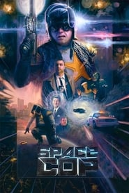 Space Cop (2016)
