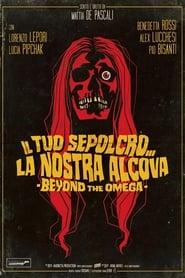 Il tuo sepolcro… la nostra alcova – Beyond the Omega [2020]