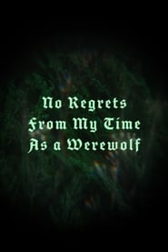 No Regrets From My Time As a Werewolf