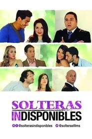 مشاهدة فيلم Solteras Indisponibles مترجم