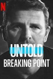 Poster Untold: Breaking Point 2021