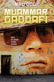 Mad Dog: Gaddafi's Secret World