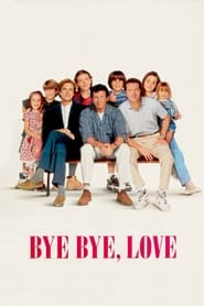 Bye Bye Love - Donny, Dave and Vic are best friends. They have everything in common ... ex-wives, new girlfriends, and the kids for the weekend. - Azwaad Movie Database