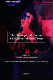 The Philosophy of Horror: A Symphony of Film Theory [2020]