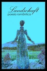 Landschaft: Poesia Romântica