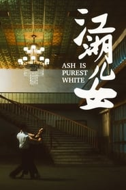 Ash Is Purest White (2019) Watch Online Free