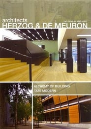 Regarder Architects Herzog and deMeuron: The Alchemy of Building & The Tate Modern