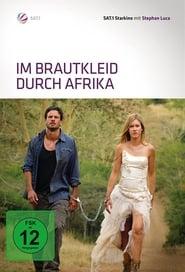 Изгубена в Африка / Im Brautkleid durch Afrika (2010)