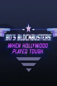 80's Blockbusters: When Hollywood Played Tough (2017)