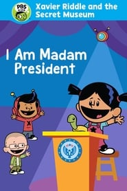 Xavier Riddle and the Secret Movie: I Am Madam President (2020)