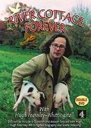River Cottage Forever 2002
