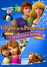 film Le Cygne Et La Princesse : Un Myztère Royal streaming