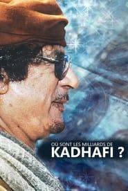 Où sont les milliards de Kadhafi ? 2020