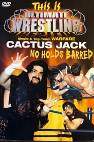 This is Ultimate Wrestling: Cactus Jack - No Holds Barred