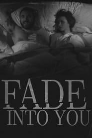 Fade Into You (2012)