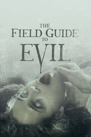The Field Guide to Evil (2018)