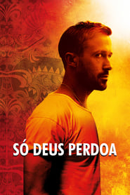 Só Deus Perdoa Torrent (2013)