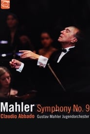 Mahler Symphony No.9 - Gustav Mahler Youth Orchestra - Claudio Abbado en streaming
