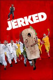 Jerked (2014)